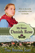 My Sweet Danish Rose by Tina Peterson Scott