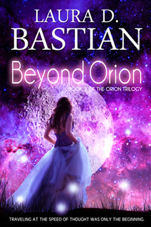 Beyond Orion by Laura D. Bastian