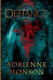 Defiance by Adrienne Monson