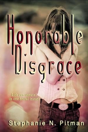 Honorable Disgrace by Stephanie N. Pitman