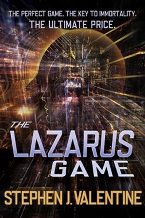 The Lazarus Game by Stephen J. Valentine