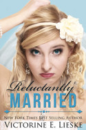 Reluctantly Married by Victorine E. Lieske