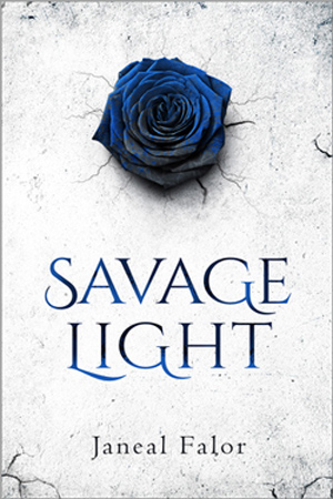 Savage Light by Janeal Falor