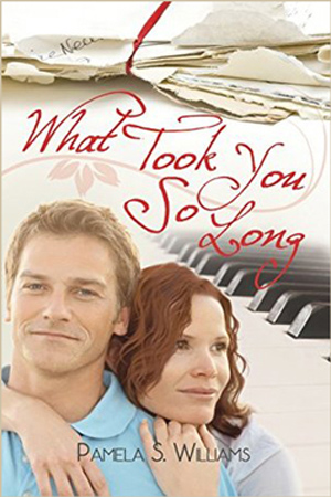 What Took You So Long by Pamela S. Williams