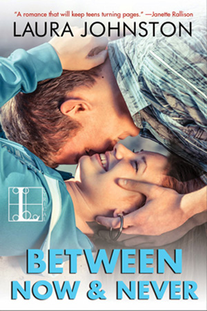 Between Now & Never by Laura Johnston