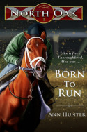 North Oak: Born to Run by Ann Hunter