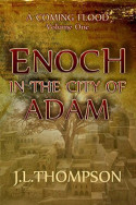 Enoch in the City of Adam by J.L. Thompson