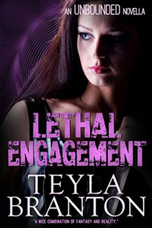 Unbounded: Lethal Engagement by Teyla Branton