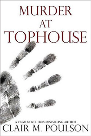 Murder at Tophouse by Clair M. Poulson