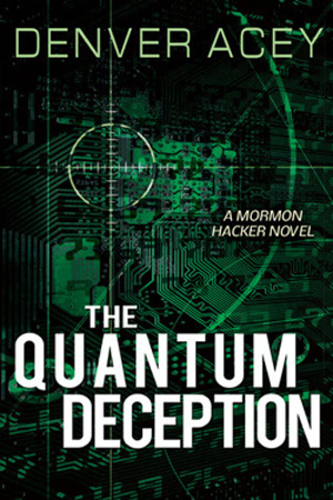 The Quantum Deception by Denver Acey