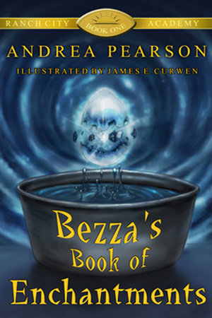 Bezza's Book of Enchantments by Andrea Pearson