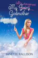 My Fairly Dangerous Godmother by Janette Rallison