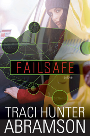 Guardians: Failsafe by Traci Hunter Abramson
