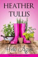 In the Garden: Hello Again by Heather Tullis