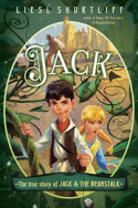 Jack: The True Story of Jack & the Beanstalk by Liesl Shurtliff