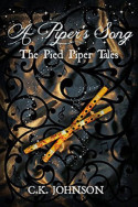 A Piper's Song by C.K. Johnson