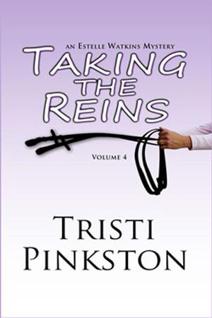 Estelle Watkins: Taking the Reins by Tristi Pinkston