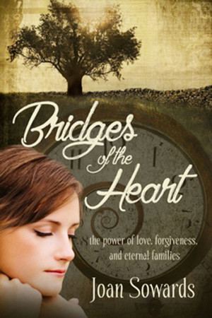 Bridges of the Heart by Joan Sowards