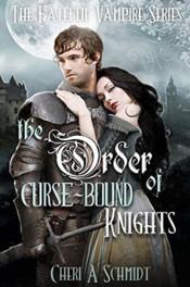 Order of Curse-Bound Knights by Cheri Schmidt