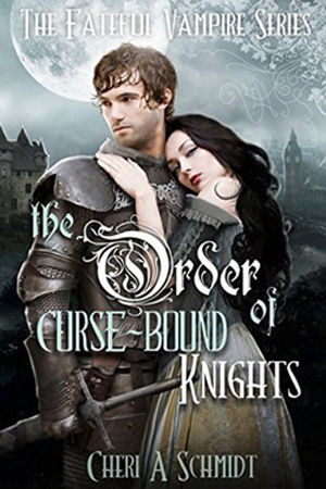 The Order of Curse-Bound Knights by Cheri A. Schmidt