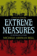 Extreme Measures by Michele Ashman Bell