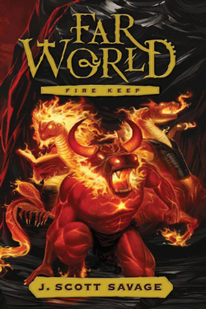 FarWorld: Fire Keep by J. Scott Savage