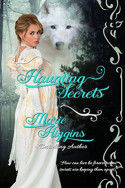 Haunting Secrets by Marie Higgins