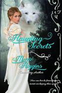 Haunting Secrets by Marie Higgins
