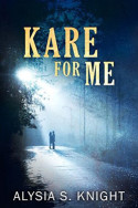 Kare for Me by Alysia S. Knight