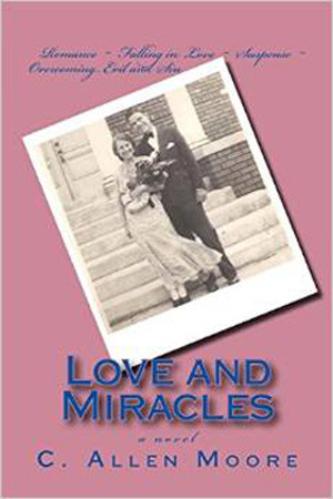 Love and Miracles by C. Allen Moore