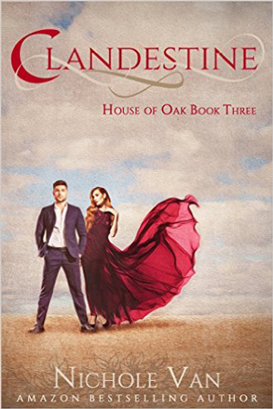 House of Oak: Clandestine by Nichole Van