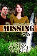 The Missing Heir by Linda Weaver Clarke