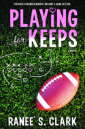 Playing for Keeps by Raneé S. Clark