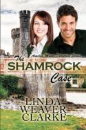 The Shamrock Case by Linda Weaver Clarke