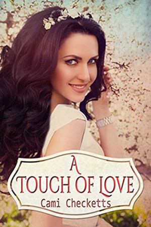A Touch of Love by Cami Checketts