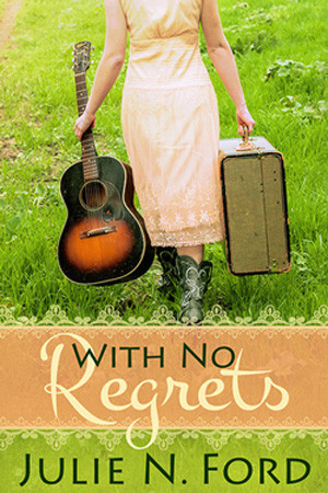 With No Regrets by Julie N. Ford