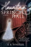 The Haunting of Springett Hall by E.B. Wheeler