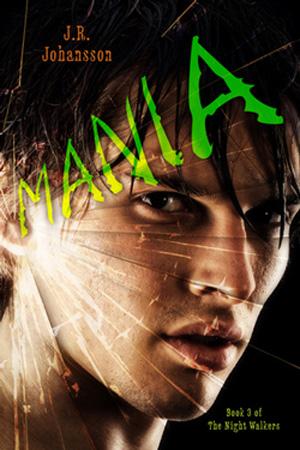Mania by J.R. Johansson