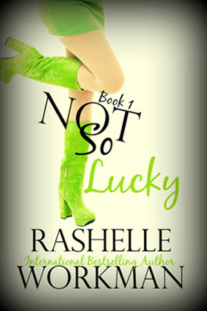 Not So Lucky by RaShelle Workman