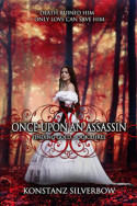 Finding Gold: Once Upon an Assassin by Konstanz Silverbow