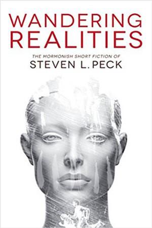 Wandering Realities by Steven L. Peck