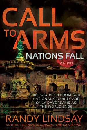 Call to Arms: Nations Fall by Randy Lindsay