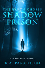 The Shadow Prison by K.A. Parkinson
