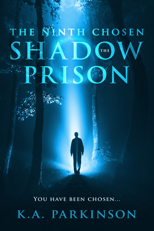 The Ninth Chosen: The Shadow Prison by K.A. Parkinson