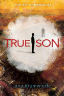 Psi Chronicles: True Son by Lana Krumwiede