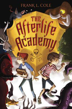 The Afterlife Academy by Frank L. Cole