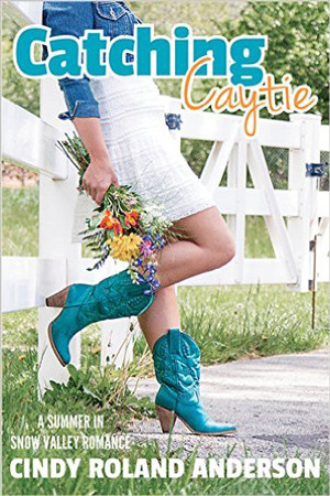 Catching Caytie by Cindy Roland Anderson