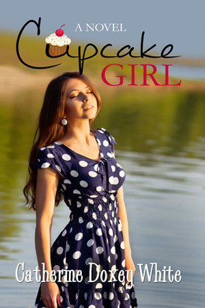 Cupcake Girl by Catherine Doxey White