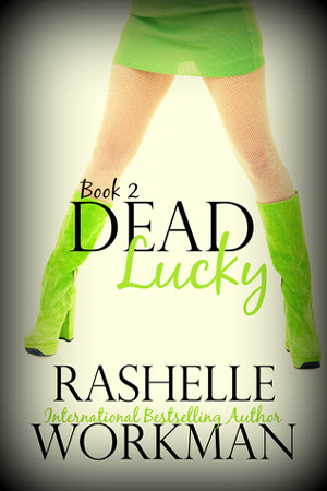 Dead Lucky by Rashelle Workman