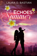 Echoes of Summer by Laura D. Bastian